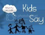 Kids   Say